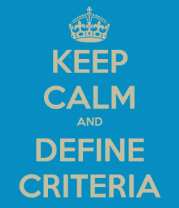 keep-calm-and-define-criteria